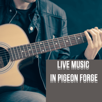 Where To Find Live Music in Pigeon Forge